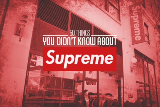 50-things-didnt-know-supreme-1
